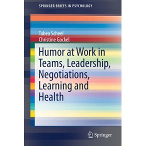 Humor-at-Work-in-Teams-Leadership-Negotiations-Learning-and-Health
