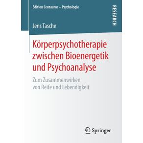 Korperpsychotherapie-zwischen-Bioenergetik-und-Psychoanalyse