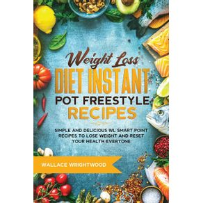 Weight-Loss-Diet-Instant-Pot-Freestyle-Recipes