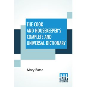 The-Cook-And-Housekeepers-Complete-And-Universal-Dictionary