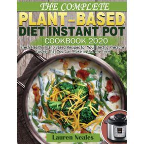 The-Complete-Plant-Based-Diet-Instant-Pot-Cookbook-2020