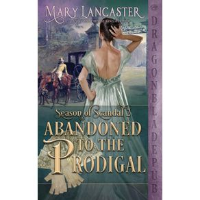 Abandoned-to-the-Prodigal--Season-of-Scandal-Book-2-
