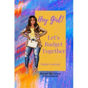 Hey-Girl--Lets-Budget-Together-Budget-Journal