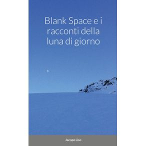Blank-Space-e-i-Racconti-della-Luna-di-Giorno