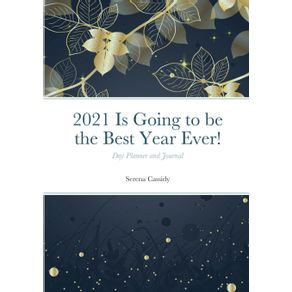 2021-Is-Going-to-be-the-Best-Year-Ever-