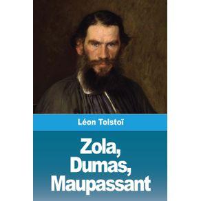 Zola-Dumas-Maupassant