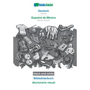 BABADADA-black-and-white-Deutsch---Espanol-de-Mexico-Bildworterbuch---diccionario-visual