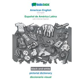 BABADADA-black-and-white-American-English---Espanol-de-America-Latina-pictorial-dictionary---diccionario-visual