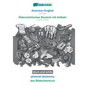 BABADADA-black-and-white-American-English---Osterreichisches-Deutsch-mit-Artikeln-pictorial-dictionary---das-Bildworterbuch