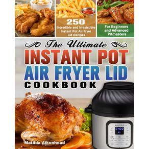 The-Ultimate-Instant-Pot-Air-Fryer-Lid-Cookbook