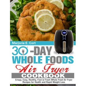 30-Day-Whole-Food-Air-Fryer-Cookbook