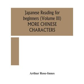 Japanese-reading-for-beginners--Volume-III--MORE-CHINESE-CHARACTERS