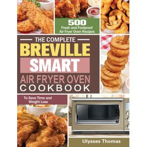 The-Complete-Breville-Smart-Air-Fryer-Oven-Cookbook