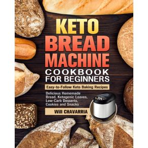 Keto-Bread-Machine-Cookbook-For-Beginners