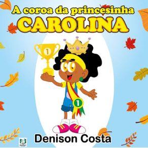 A-Coroa-da-Princesinha-Carolina