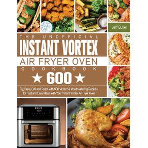 The-Unofficial-Instant-Vortex-Air-Fryer-Oven-Cookbook