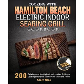 Cooking-with-Hamilton-Beach-Electric-Indoor-Searing-Grill-Cookbook