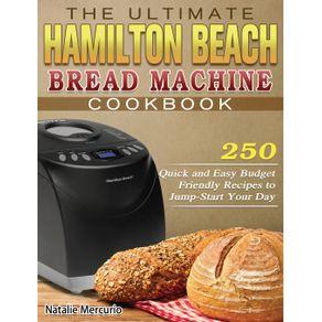 The-Ultimate-Hamilton-Beach-Bread-Machine-Cookbook
