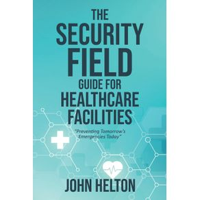 The-Security-Field-Guide-for-Healthcare-Facilities