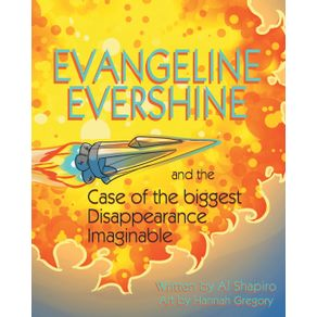 Evangeline-Evershine-and-the-Case-of-the-Biggest-Disappearance-Imaginable
