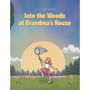 Into-the-Woods-at-Grandmas-House