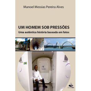 Um-Homem-Sob-Pressoes--Uma-autentica-historia-baseada-em-fatos