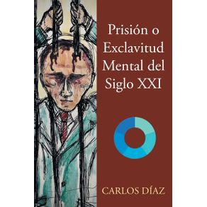 Prision-o-Exclavitud-Mental-del-Siglo-XXI