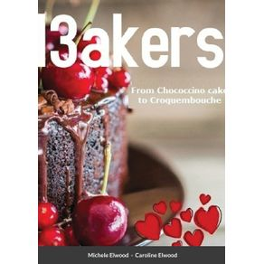 I3akers--From-Chococcino-cake-to-Croquembouche
