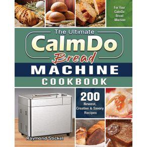 The-Ultimate-CalmDo-Bread-Machine-Cookbook