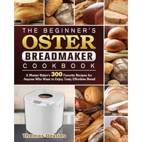 The-Beginners-Oster-Breadmaker-Cookbook