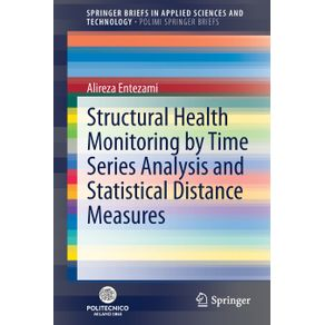 Structural-Health-Monitoring-by-Time-Series-Analysis-and-Statistical-Distance-Measures