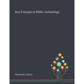Key-Concepts-in-Public-Archaeology