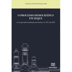 O-processo-democratico-em-xeque--A-jurisprudencializacao-do-direito-no-CPC-de-2015