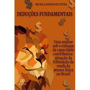 Deducoes-fundamentais---Uma-analise-sob-o-enfoque-da-capacidade-contributiva--Situacao-da-tributacao-da-renda-da-pessoa-fisica-no-Brasil