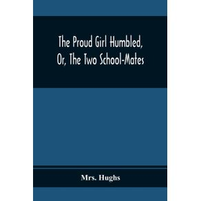 The-Proud-Girl-Humbled-Or-The-Two-School-Mates--For-Little-Boys-And-Little-Girls