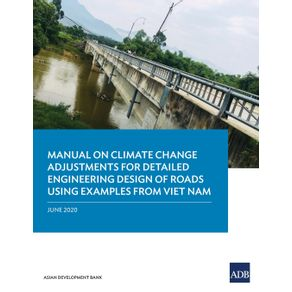 Manual-on-Climate-Change-Adjustments-for-Detailed-Engineering-Design-of-Roads-Using-Examples-from-Viet-Nam