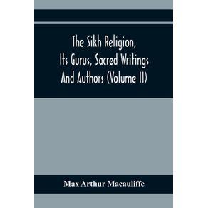 The-Sikh-Religion-Its-Gurus-Sacred-Writings-And-Authors--Volume-Ii-