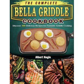 The-Complete-BELLA-Griddle-Cookbook