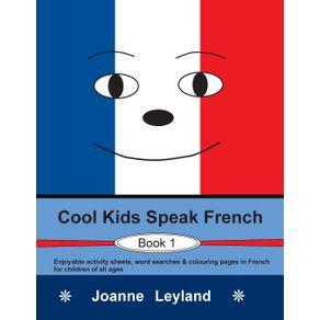 Cool-Kids-Speak-French---Book-1