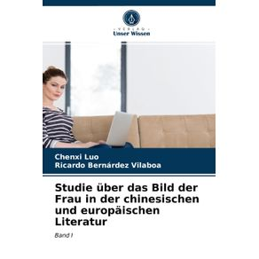Studie-uber-das-Bild-der-Frau-in-der-chinesischen-und-europaischen-Literatur