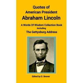 Quotes-of-American-President-Abraham-Lincoln-A-Words-of-Wisdom-Collection-Book-Including-The-Gettysburg-Address