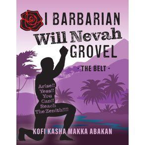 I-Barbarian-Will-Nevah-Grovel