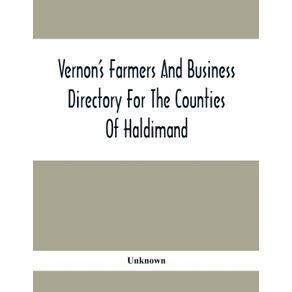 VernonS-Farmers-And-Business-Directory-For-The-Counties-Of-Haldimand-Lincoln-Welland-And-Wentworth-For-The-Years-1917-8