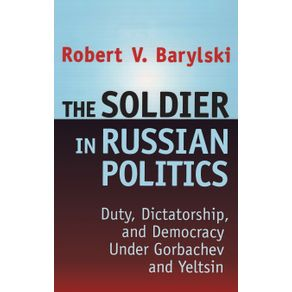 The-Soldier-in-Russian-Politics-1985-96