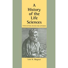 A-History-of-the-Life-Sciences-Revised-and-Expanded