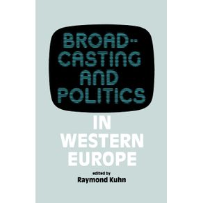 Broadcasting-and-Politics-in-Western-Europe
