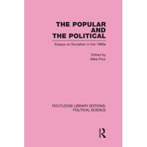 The-Popular-and-the-Political-Routledge-Library-Editions