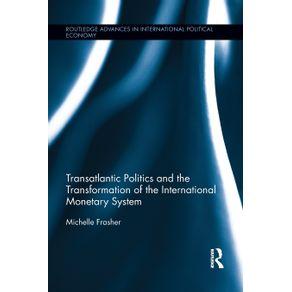 Transatlantic-Politics-and-the-Transformation-of-the-International-Monetary-System