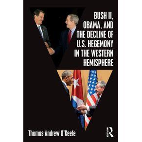 Bush-II-Obama-and-the-Decline-of-U.S.-Hegemony-in-the-Western-Hemisphere