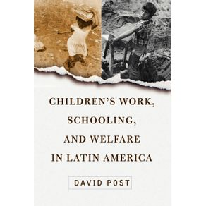 Childrens-Work-Schooling-And-Welfare-In-Latin-America